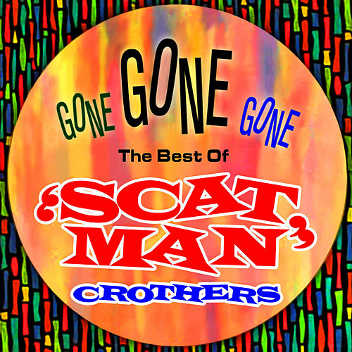 Gone Gone Gone - The Best Of by Scatman Crothers