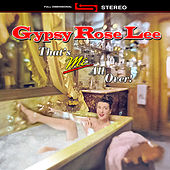 Play & Download That's Me All Over (1958) by Gypsy Rose Lee | Napster