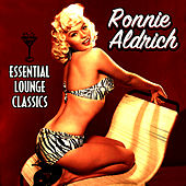 Play & Download Essential Lounge Classics by Ronnie Aldrich | Napster