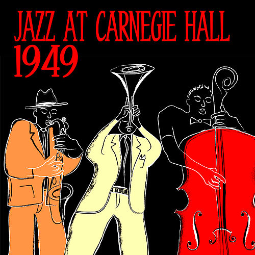 Play & Download Jazz At Carnegie Hall, 1949 by Various Artists | Napster