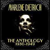 The Anthology 1930-1949 by Marlene Dietrich