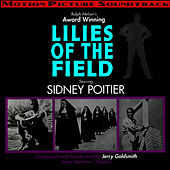 Play & Download Lilies Of The Field (Original Motion Picture Soundtrack) by Jerry Goldsmith | Napster