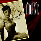 Play & Download Love Me Or Leave Me by Lena Horne | Napster