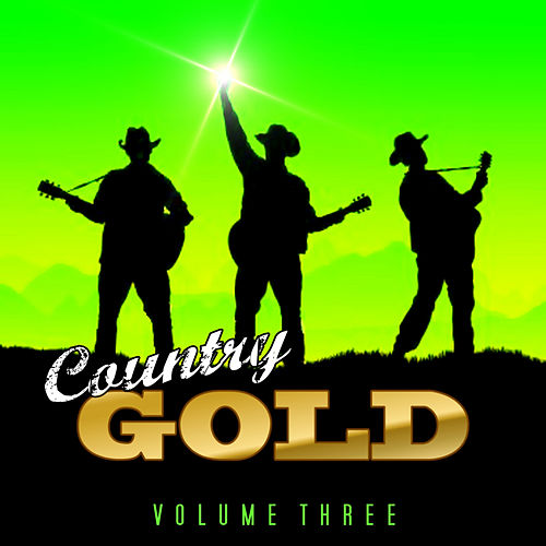 Country Gold Vol 3 by Various Artists