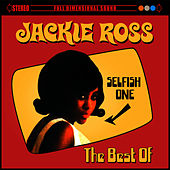Selfish One: The Best Of by Jackie Ross