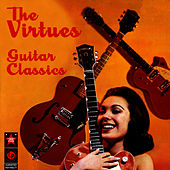 Play & Download Guitar Classics by The Virtues | Napster