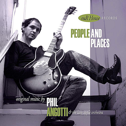 Play & Download People and Places by Phil Angotti | Napster