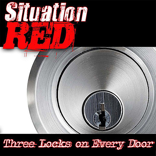 Three Locks On Every Door by Situation Red