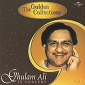 Play & Download The Golden Collections (In Concert) Vol.  1 by Ghulam Ali | Napster