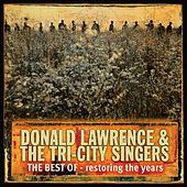 Restoring The Years by Donald Lawrence And The Tri-City Singers