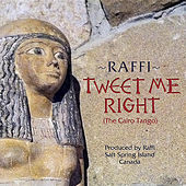Play & Download Tweet Me Right (The Cairo Tango) by Raffi | Napster