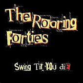 Play & Download Swing Till You Die by The Roaring Forties | Napster