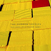 Red Rose in a Yellow Army by The Sudden Lovelys