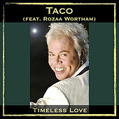 Timeless Love (feat. Rozaa Wortham) by Taco