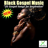 Play & Download 26 Gospel Songs For Inspiration by Black Gospel Music  | Napster