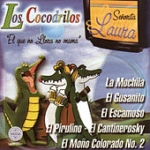 Play & Download Senorita Laura, El Que No Llora No Mama by Cocodrilos | Napster