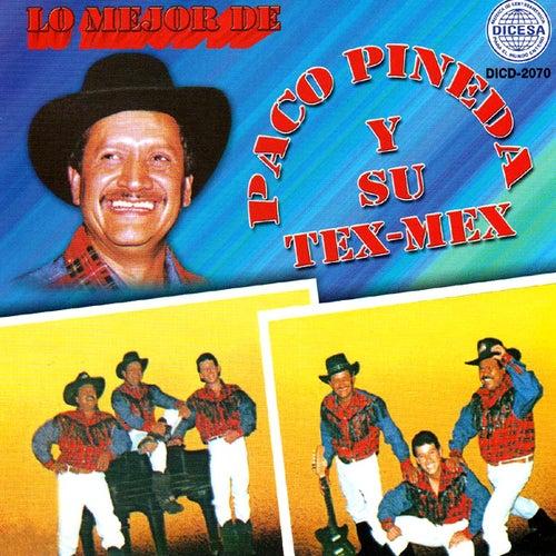 Lo Mejor De by Paco Pineda Y Su Tex-Mex