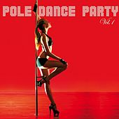Play & Download Pole Dance Party, Vol. 1 by Various Artists | Napster
