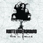 Play & Download Live In France by Rootz Underground | Napster