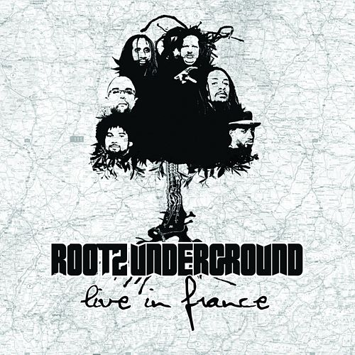 Live In France by Rootz Underground