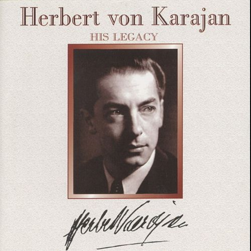 Play & Download Herbert von Karajan : His Legacy by Various Artists | Napster