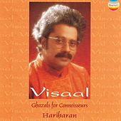 Play & Download Visaal (Ghazals for Connoisseurs) by Hariharan | Napster