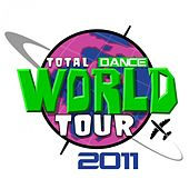 Play & Download Total Dance World Tour 2011 by Various Artists | Napster