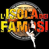 Play & Download L'isola dei famosi: The Ultimate Collection 2011 (TV Theme and Official Remixes) by Marianna Cataldi | Napster
