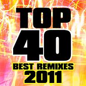 Play & Download Top 40 Best Remixes 2011 by Various Artists | Napster