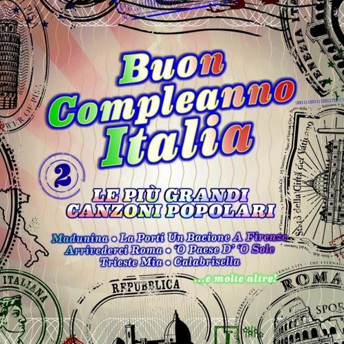 Play & Download Buon compleanno Italia (Le più grandi canzoni popolari) by Various Artists | Napster