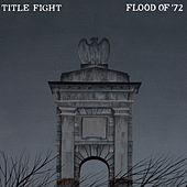 Play & Download Flood of '72 by Title Fight | Napster
