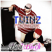 Play & Download Bad Bitch (feat. Bobby Mac) by Twinz | Napster