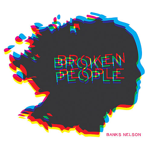 Broken People by Banks Nelson