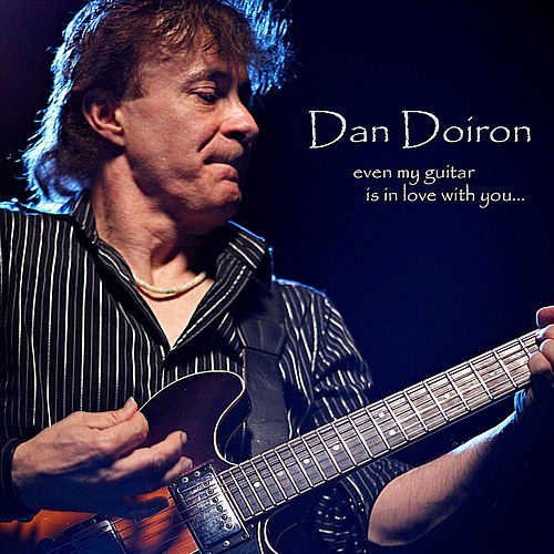 Play & Download Even My Guitar is in Love With You by Dan Doiron | Napster