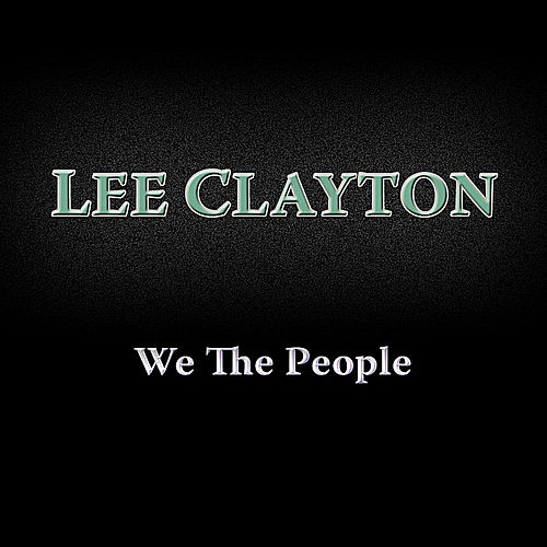 Play & Download We the People by Lee Clayton | Napster