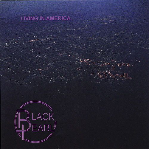 Living In America by Black Pearl