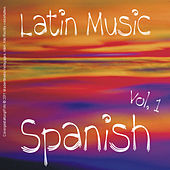 Latin Music - Spanish Vol. 1 by Various Artists
