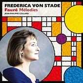 Play & Download Frederica von Stade: Faure Melodies by Frederica Von Stade | Napster