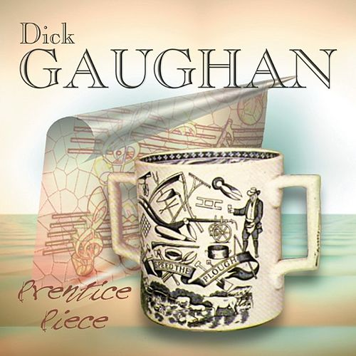 Play & Download Prentice Piece by Dick Gaughan | Napster