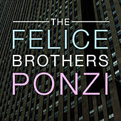 Ponzi - Single by The Felice Brothers