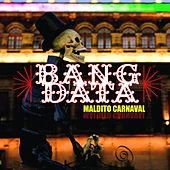 Play & Download Maldito Carnaval by Bang Data  | Napster