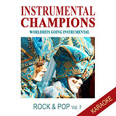 Rock & Pop Vol. 7 - KARAOKE by Instrumental Champions