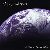 Play & Download A Time Forgotten by Garry Wilkes | Napster