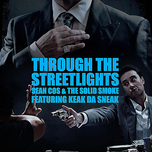 Through The Streetlights (feat. Sean Cos & The Solid Smoke) by Keak Da Sneak