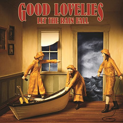 Let The Rain Fall by Good Lovelies