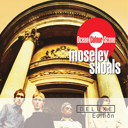 Play & Download Moseley Shoals Deluxe Edition by Ocean Colour Scene | Napster