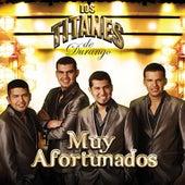 Play & Download Muy Afortunados by Los Titanes De Durango | Napster