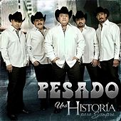 Play & Download Una Historia Para Siempre by Pesado | Napster