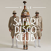Safari Disco Club by Yelle