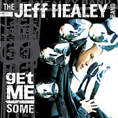 Play & Download Get Me Some by Jeff Healey | Napster